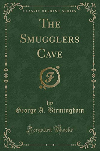 9781330807187: The Smugglers Cave (Classic Reprint)