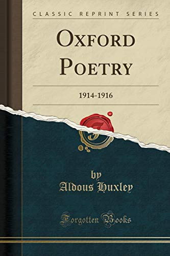 9781330815984: Oxford Poetry: 1914-1916 (Classic Reprint)