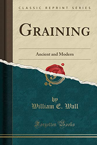 9781330816011: Graining: Ancient and Modern (Classic Reprint)