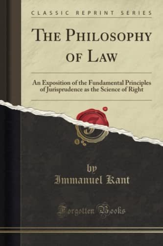 9781330816509: The Philosophy of Law: An Exposition of the Fundamental Principles of Jurisprudence as the Science of Right (Classic Reprint)