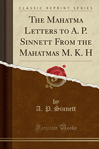 The Mahatma Letters to A. P. Sinnett: A P Sinnett