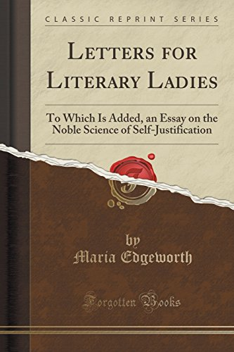 9781330825235: Letters for Literary Ladies: To Which Is Added, an Essay on the Noble Science of Self-Justification (Classic Reprint)