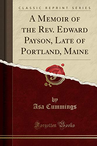 A Memoir of the Rev. Edward Payson,: Cummings, Asa