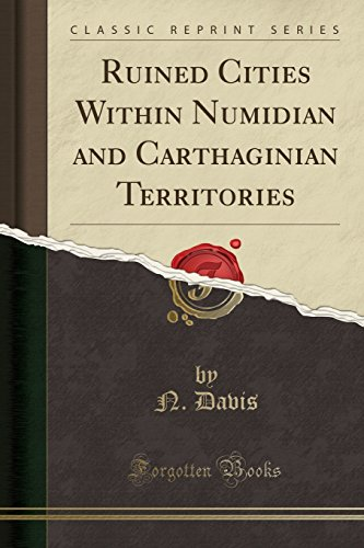 9781330830284: Ruined Cities Within Numidian and Carthaginian Territories (Classic Reprint)
