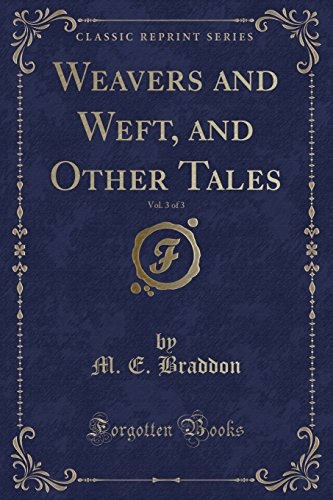 9781330833582: Weavers and Weft, and Other Tales, Vol. 3 of 3 (Classic Reprint)