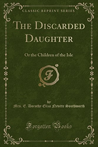 9781330841556: The Discarded Daughter: Or the Children of the Isle (Classic Reprint)