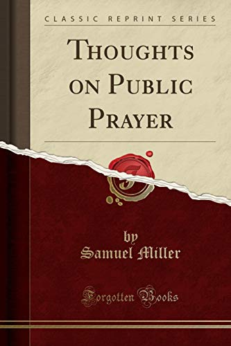 9781330844465: Thoughts on Public Prayer (Classic Reprint)