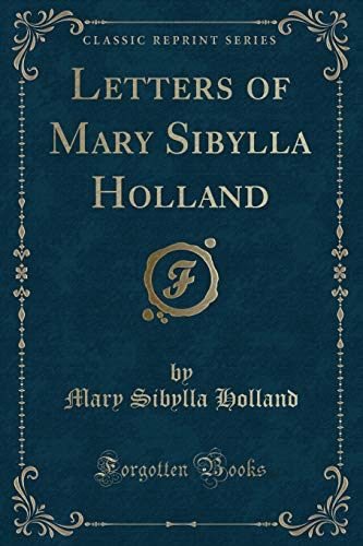 9781330844632: Letters of Mary Sibylla Holland (Classic Reprint)