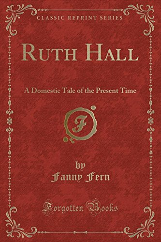 9781330846704: Ruth Hall: A Domestic Tale of the Present Time (Classic Reprint)