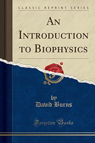 9781330860212: An Introduction to Biophysics (Classic Reprint)