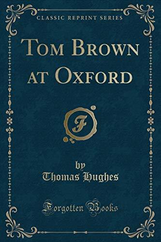 9781330861240: Tom Brown at Oxford (Classic Reprint)