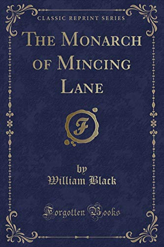 9781330861325: The Monarch of Mincing Lane (Classic Reprint)