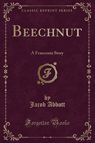 9781330863114: Beechnut: A Franconia Story (Classic Reprint)