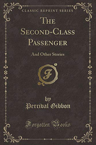 9781330866788: The Second-Class Passenger: And Other Stories (Classic Reprint)