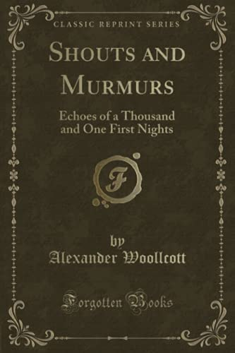 9781330867105: Shouts and Murmurs: Echoes of a Thousand and One First Nights (Classic Reprint)