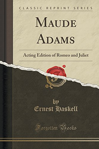 Maude Adams: Acting Edition of Romeo and: Haskell, Ernest