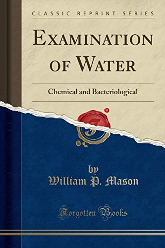 9781330874622: Examination of Water: Chemical and Bacteriological (Classic Reprint)