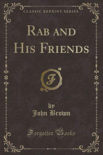 9781330875735: Rab and His Friends (Classic Reprint)