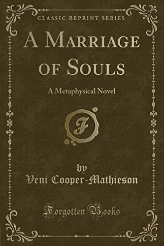 9781330882498: A Marriage of Souls: A Metaphysical Novel (Classic Reprint)