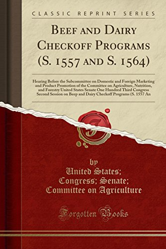 9781330883556: Beef and Dairy Checkoff Programs (S. 1557 and S. 1564): Hearing Before the Subcommittee on Domestic and Foreign Marketing and Product Promotion of the ... Senate One Hundred Third Congress Second