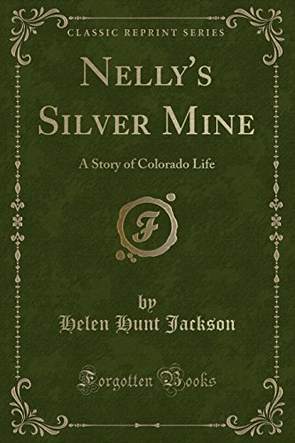 9781330889336: Nelly's Silver Mine: A Story of Colorado Life (Classic Reprint)