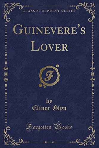 9781330891209: Guinevere's Lover (Classic Reprint)