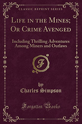 Life in the Mines; Or Crime Avenged: Charles Simpson