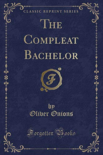 9781330894316: The Compleat Bachelor (Classic Reprint)