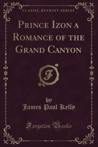 Prince Izon a Romance of the Grand: James Paul Kelly