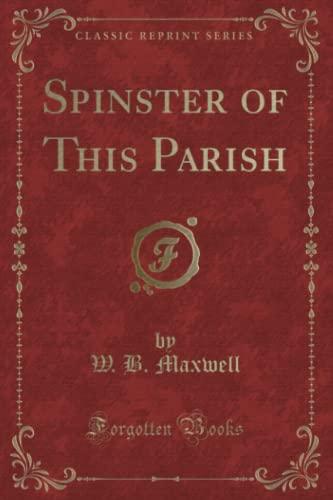 9781330908655: Spinster of This Parish (Classic Reprint)