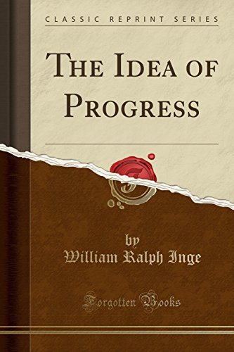 9781330916711: The Idea of Progress (Classic Reprint)