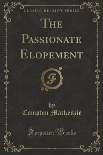 9781330921371: The Passionate Elopement (Classic Reprint)