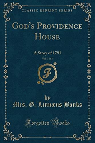 God's Providence House, Vol. 1 of 3: Mrs G Linnaeus