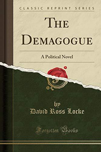 9781330922286: The Demagogue: A Political Novel (Classic Reprint)