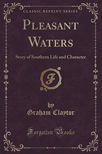 9781330927045: Pleasant Waters: Story of Southern Life and Character (Classic Reprint)