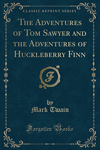 9781330933190: The Adventures of Tom Sawyer and the Adventures of Huckleberry Finn (Classic Reprint)
