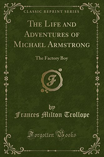 9781330936054: The Life and Adventures of Michael Armstrong: The Factory Boy (Classic Reprint)