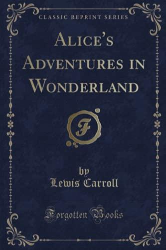 9781330941713: Alice's Adventures in Wonderland (Classic Reprint)