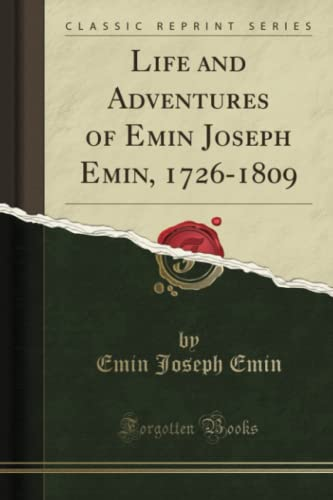 Life and Adventures of Emin Joseph Emin,: Emin Joseph Emin
