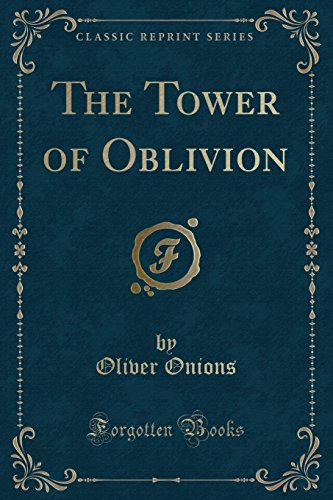 9781330944998: The Tower of Oblivion (Classic Reprint)
