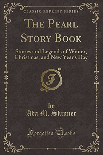 9781330948897: The Pearl Story Book: Stories and Legends of Winter, Christmas, and New Year's Day (Classic Reprint)
