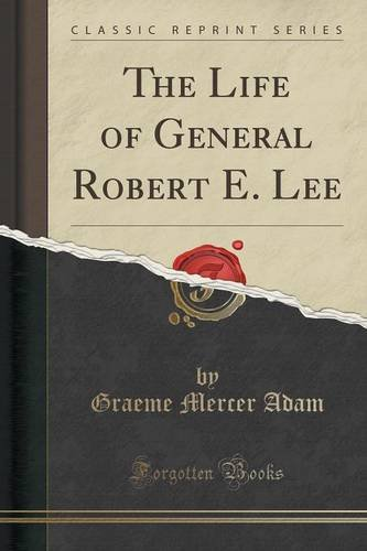 9781330951385: The Life of General Robert E. Lee (Classic Reprint)