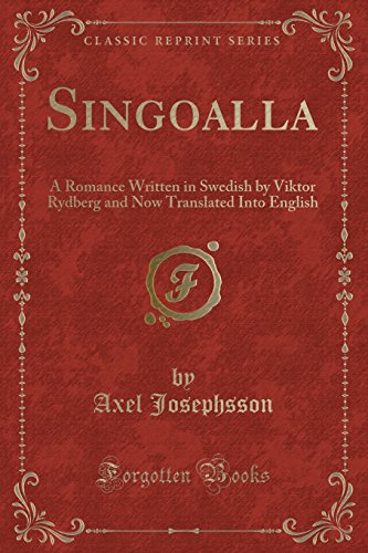 Singoalla: A Romance Written in Swedish by: Josephsson, Axel