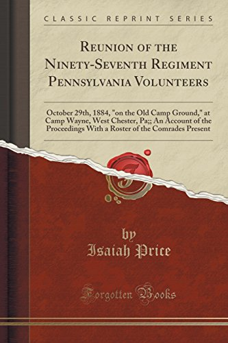 9781330952917: Reunion of the Ninety-Seventh Regiment Pennsylvania Volunteers: October 29th, 1884,