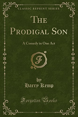 The Prodigal Son: A Comedy in One: Kemp, Harry