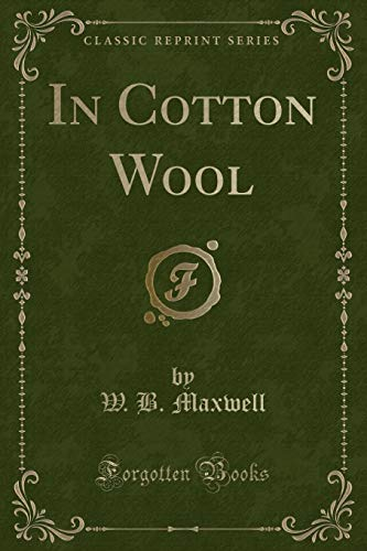 9781330964101: In Cotton Wool (Classic Reprint)