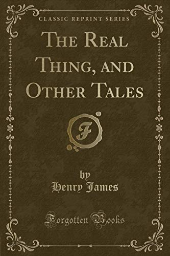 9781330972908: The Real Thing, and Other Tales (Classic Reprint)