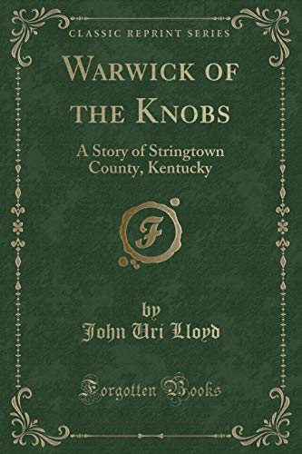 9781330976005: Warwick of the Knobs: A Story of Stringtown County, Kentucky (Classic Reprint)