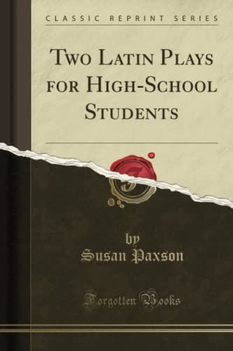 9781330987094: Two Latin Plays for High-School Students (Classic Reprint)