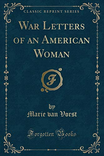 9781330988824: War Letters of an American Woman (Classic Reprint)
